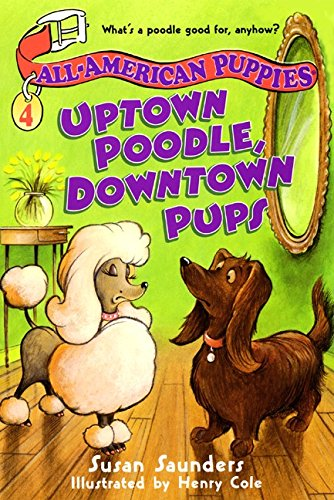 - All-American Puppies #4: Uptown Poodle, Downtown Pups