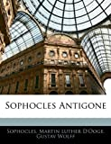 Sophocles Antigone, Sophocles and Martin Luther D'Ooge, 1145420893