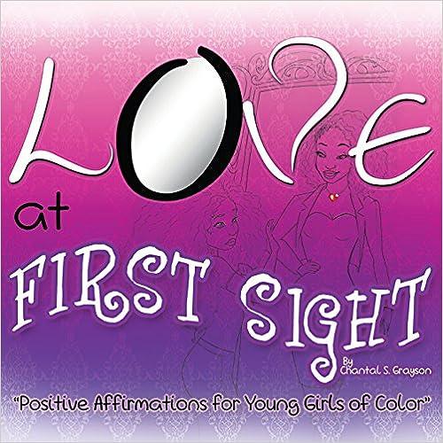 Téléchargements de livres gratuits Love at First Sight: Positive Affirmations for Young Girls of Color (Littérature Française) PDF iBook PDB 0996370307