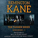 The TANNER Series, Book 1-3 Audiobook by Remington Kane Narrated by Daniel Dorse