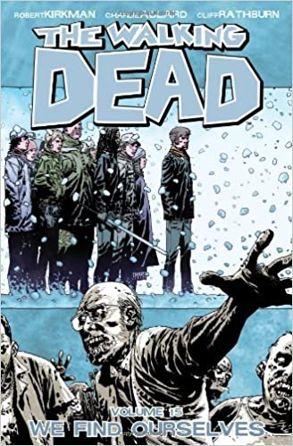 The Walking Dead Vol 15 We Find Ourselves By Robert Kirkman