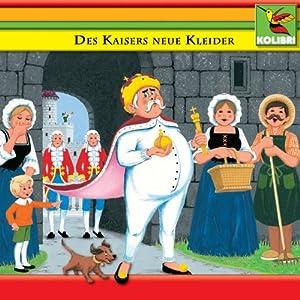 Des Kaisers neue Kleider und andere Märchen Hörbuch