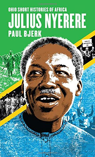 Julius Nyerere (Ohio Short Histories of Africa)