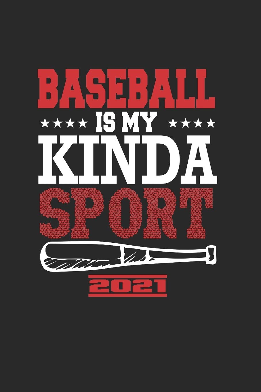 Baseball Is My Kinda Sport 2021: Calendrier De Baseball, Super