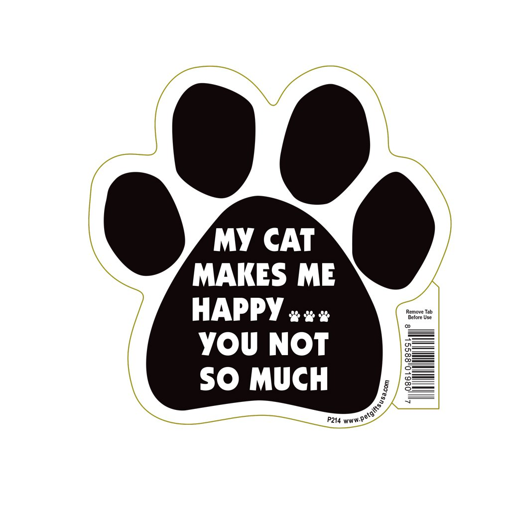My Cat Makes Me Happy You Not So Much Paw Magnet Pet Gifts USA