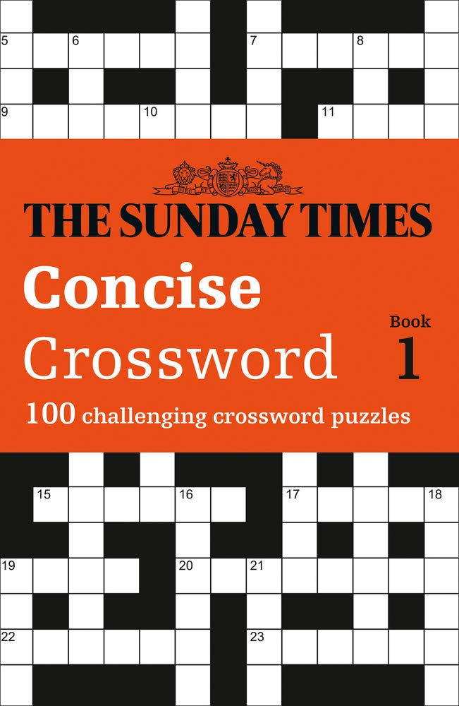 The Sunday Times Concise Crossword Book 1 100 Challenging Puzzles From The Sunday Times The Times Mind Games 9780008300890 Amazon Com Books