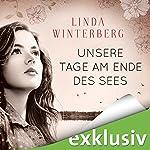 Unsere Tage am Ende des Sees | Linda Winterberg
