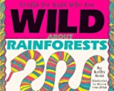 Crafts for Kids Who Are Wild about Rainforests, Kathy Ross, 0761302778