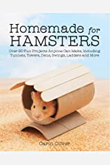 Homemade for Hamsters: Over 20 Fun Projects Anyone Can Make, Including Tunnels, Towers, Dens, Swings, Ladders and More Paperback