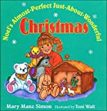 Noel's Almost-Perfect Just-about-Wonderful Christmas, Mary Manz Simon, 0785281940