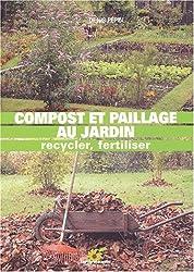 Compost et paillage au jardin. Recycler, fertiliser