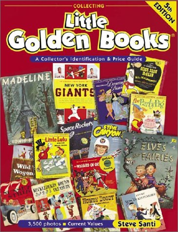 Collecting Little Golden Books: A Collector's Identification and Price Guide