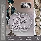 A Doll House Performance by Henrik Ibsen Narrated by Calista Flockhart, Tony Abatemarco, Tim Dekay, Jeannie Elias, Gregory Itzin, Jobeth Williams