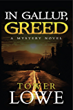 In Gallup, Greed: A Mystery Novel (Cinnamon/Burro New Mexico Mysteries Book 6)