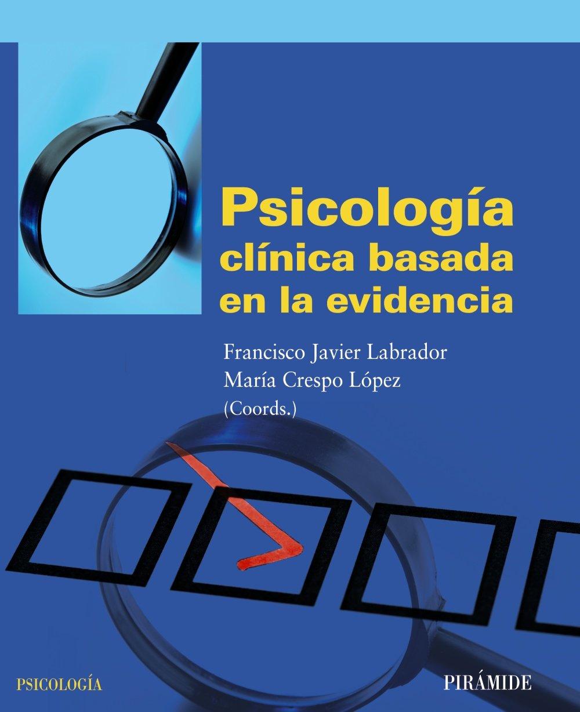 Read Online Psicologia clinica basada en la evidencia / Clinical Psychology Based on the Evidence (Spanish Edition) ebook