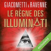 Le règne des Illuminati (Antoine Marcas 9) | Éric Giacometti, Jacques Ravenne