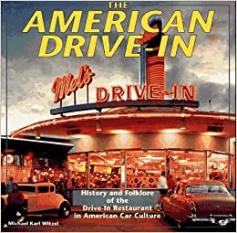 The American Drive-In: History and Folklore of the Drive
