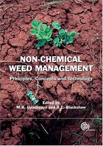 Non Chemical Weed Management: Principles, Concepts and Technology (Cabi Publishing)