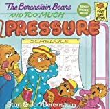The Berenstain Bears and Too Much Pressure, Stan Berenstain and Jan Berenstain, 0785700374