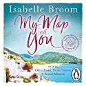 My Map of You Audiobook by Isabelle Broom Narrated by Kristin Atherton, Nicola Stanton, Olivia Poulet