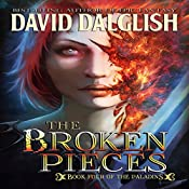 The Broken Pieces: The Paladins, Book 4 | David Dalglish
