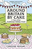 img - for Around Britain By Cake: A Tour of Our Traditional Teatime Treats book / textbook / text book