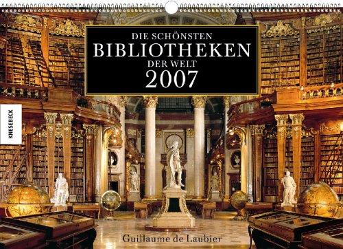 Die schönsten Bibliotheken der Welt 2007. Wandkalender