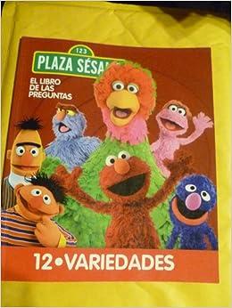 PLAZA SESAME . EL LIBRO DE LAS PREGUNTAS 12. VARIEDADES (EL LIBRO DE