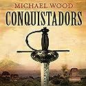 Conquistadors Hörbuch von Michael Wood Gesprochen von: John Telfer