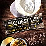 Ep. 5: Wedding Guest | Ron Funches,Brent Weinbach,Carmen Lynch,Henry Phillips,Jordan Doll,Chris Cubas