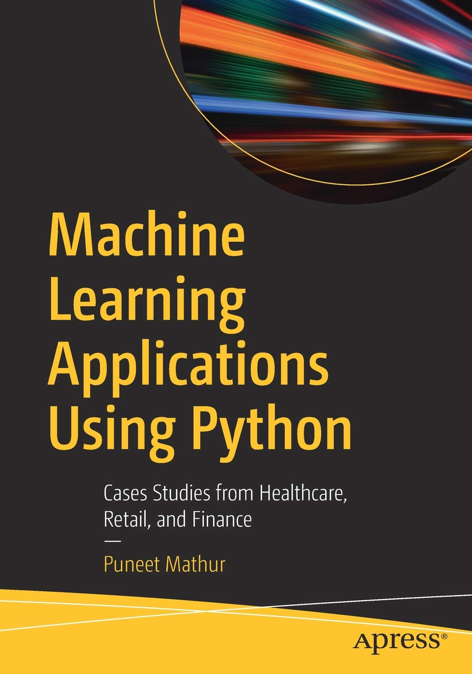 Machine Learning Applications Using Python: Cases Studies