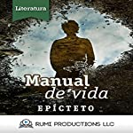 Manual de Vida: Enquiridión [Manual of Life: Epictetus] | Epícteto