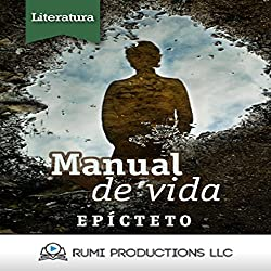 Manual de Vida: Enquiridión [Manual of Life: Epictetus]