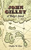 John Gilley of Baker's Island, Charles W. Eliot, 1557090017