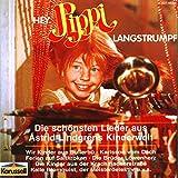 Hey, Pippi Langstrumpf: Die schönsten Lieder aus Asrid Lindgrens Kinderwelt