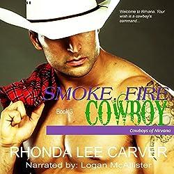 Smoke. Fire. Cowboy