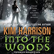 Into the Woods : Tales from the Hollows and Beyond | Kim Harrison