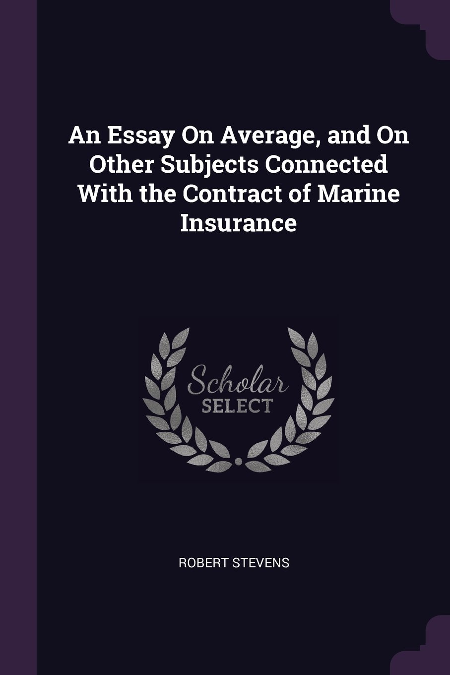 An Essay On Average, and On Other Subjects Connected With the Contract of Marine Insurance ebook