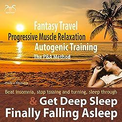 Finally Falling Asleep and Get Deep Sleep with a Fantasy Travel (P&A Method)