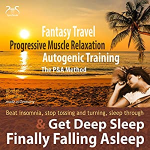 Finally Falling Asleep and Get Deep Sleep with a Fantasy Travel (P&A Method) Audiobook