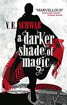 A Darker Shade of Magic Paperback – 2015 by V. E. Schwab