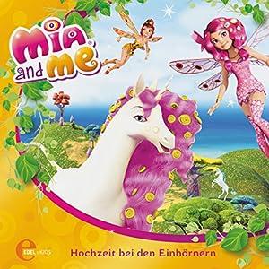 Hochzeit bei den Einhörnern (Mia and Me - Neue Abenteuer 2) Hörspiel