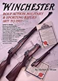 Winchester Bolt Action Rifles, 1877-1937, Herbert G. Houze, 0917218841