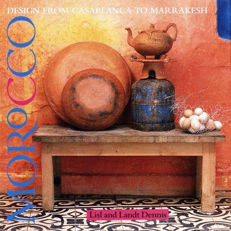 Morocco : Designs from Casablanca to Marrakesh