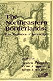 The Northeastern Borderlands, , 0919107176
