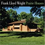 Frank Lloyd Wright Prairie Houses, Alan Hess, 0847828581