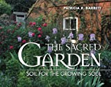 img - for The Sacred Garden: Soil for the Growing Soul book / textbook / text book