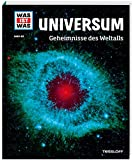 WAS IST WAS Band 102 Universum. Geheimnisse des Weltalls (WAS IST WAS Sachbuch, Band 102)