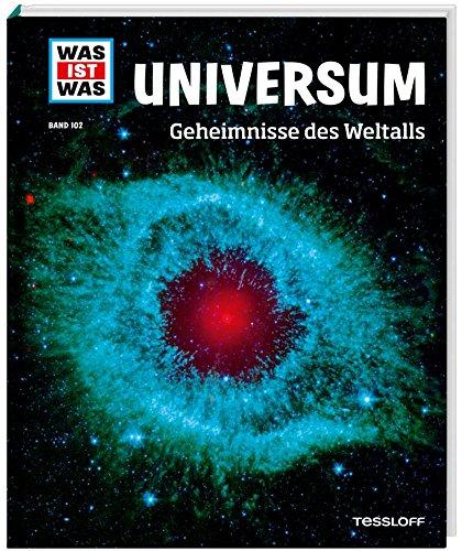 WAS IST WAS Band 102 Universum. Geheimnisse des Weltalls (WAS IST WAS Sachbuch Band 102)