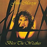 Bless The Weather by John Martyn (2011-08-02)